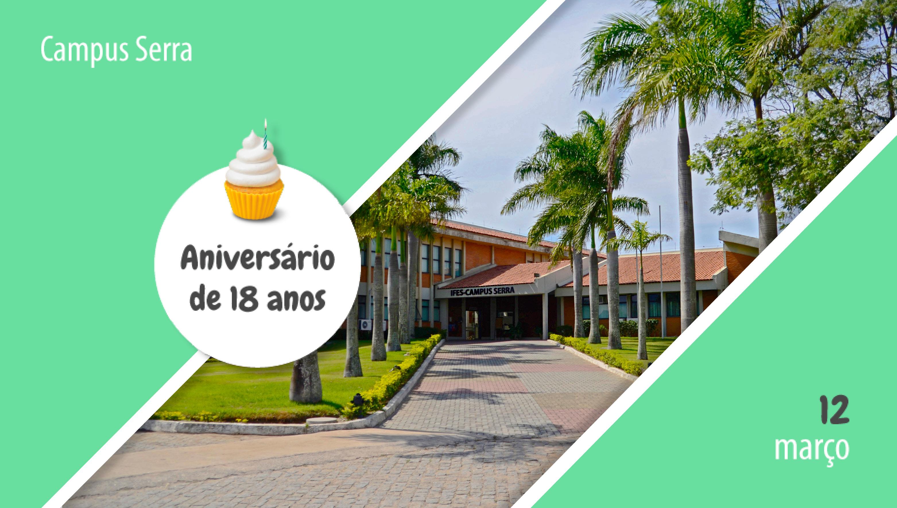 Campus Serra faz 18 anos de existência